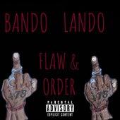Flaw & Order by Bando Lando