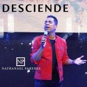 Desciende (En Vivo) de Nathanael Paredes