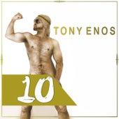 10 by Tony Enos