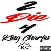2 Die 4 von King Charles