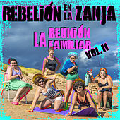 La Reunión Familiar, Vol. 2 by Rebelión en la Zanja