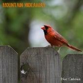 Mountain Hideaway de Blue Cadenza