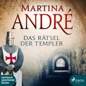 Das Rätsel der Templer (Ungekürzt) von Martina André