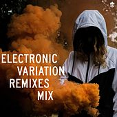 Electronic Variation Remixes Mix by Various Artists