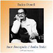 Amor Sincopado / Samba Triste (Remastered 2019) by Baden Powell