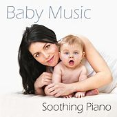 Baby Music - Soothing Piano by Baby Music Songs
