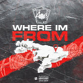 Where Im From by Ace