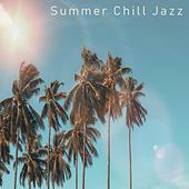 Summer Chillout Jazz Playlist by Summer Chill