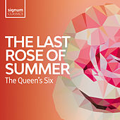 The Last Rose of Summer: Folk songs of the British Isles de The Queen's Six