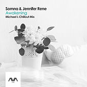 Awakening (Michael L Chillout Mix) by Somna