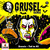 005/Dracula - Tod im All by Gruselserie