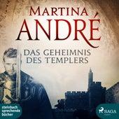 Das Geheimnis des Templers (Ungekürzt) von Martina André