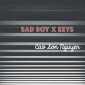 Sad Boy x Keys by Cao Son Nguyen