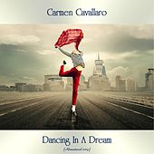 Dancing In A Dream (Remastered 2019) von Carmen Cavallaro