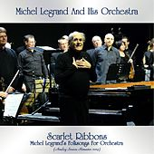 Scarlet Ribbons - Michel Legrand's Folksongs For Orchestra (Analog Source Remaster 2019) de Michel Legrand