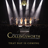 That Day Is Coming (Live) by The Collingsworth Family