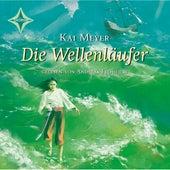 Die Wellenläufer (Wellenläufer Teil 1) von Kai Meyer