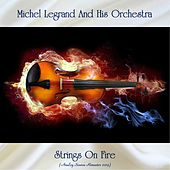 Strings On Fire (Analog Source Remaster 2019) de Michel Legrand