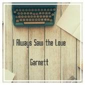 I Always Saw the Love de Garnett