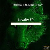 Loyalty (feat. Mace Treezy) by TPhal Beats