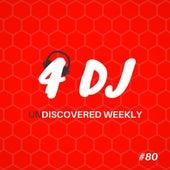 4 DJ: UnDiscovered Weekly #80 de Various Artists
