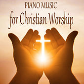 Piano Music for Christian Worship by The O'Neill Brothers Group