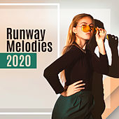 Runway Melodies 2020 by Chill Out 2017