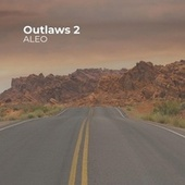 Outlaws, Pt. 2 by Aleo