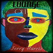 Lounge Out by Jerry Harris