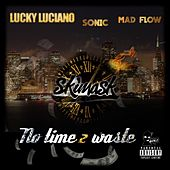 No Time 2 Waste (feat. Lucky Luciano) by Sonic