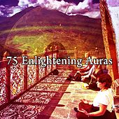 75 Enlightening Auras von Lullabies for Deep Meditation
