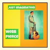 Just Imagination by Webb Pierce