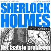 Sherlock Holmes - Het laatste probleem (Onverkort) von Sherlock Holmes