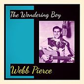 The Wondering Boy von Webb Pierce