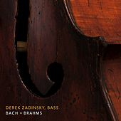 Bach & Brahms: Works for Cello (Performed on Double Bass) by Derek Zadinsky