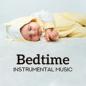 Bedtime Instrumental Music: Piano & Violin Lullabies to Put the Baby to Sleep, for a Short Afternoon Nap or for Playing with the Baby by Classical New Age Piano Music
