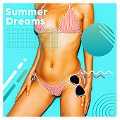 Summer Dreams: Tropical Chill Out 2019, Beach Music, Perfect Relax, Relaxing Exotic Beats by The Relaxation