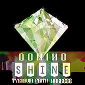 Shine by Domino