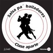 Salsa Pa´bailadores, Vol. 1 (Live) de Clase Aparte