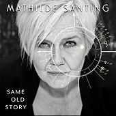 Same Old Story by Mathilde Santing