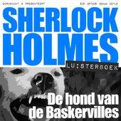 Sherlock Holmes - De hond van de Baskervilles (Onverkort) von Sherlock Holmes