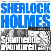 Sherlock Holmes - Spannende avonturen, deel 1 (Onverkort) von Sherlock Holmes
