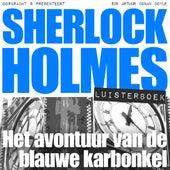 Sherlock Holmes - Het avontuur van de blauwe karbonkel (Onverkort) von Sherlock Holmes