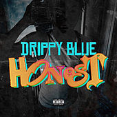 Honest by Drippy Blue
