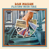 Playing With Fire de Dan Moxon