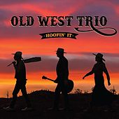Hoofin' It de Old West Trio