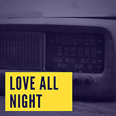 Love All Night de Various Artists