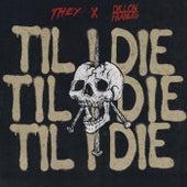 Til I Die de THEY.