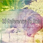 35 Reference to Rain by Rain Sounds and White Noise