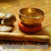 62 Meditation Awareness Sounds von Massage Therapy Music